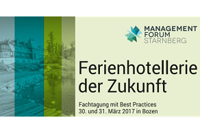 we suggest.. Management Forum Starnberg Fachtagung mit Best Practices Ferienhotellerie der Zukunft